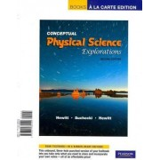 Books a la Carte for Conceptual Physical Science Explorations by Paul G Hewitt