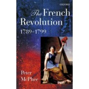 The French Revolution, 1789-1799 by Peter McPhee