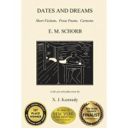 Dates and Dreams: Short Fictions, Prose Poems, Cartoons