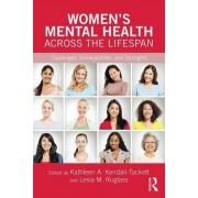 Women's Mental Health Across the Lifespan by Kathleen A. Kendall-Tackett