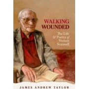 Walking Wounded by James Andrew Taylor