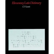 Elementary Latin Dictionary by C. T. Lewis