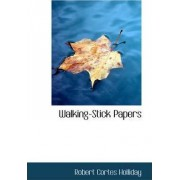 Walking-Stick Papers by Robert Cortes Holliday