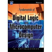 Fundamentals of Digital Logic and Microcomputer Design by Mohamed Rafiquzzaman