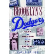 Brooklyn's Dodgers by Carl E. Prince