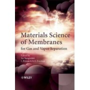 Materials Science of Membranes for Gas and Vapor Separation by Benny Freeman