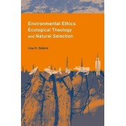 Environmental Ethics, Ecological Theology, and Natural Selection by Lisa Sideris