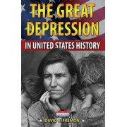 The Great Depression in United States History by David K Fremon