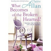What Becomes of the Broken Hearted? by Claire Allan