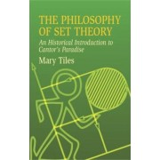 The Philosophy of Set Theory by Mary Tiles