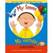 My Senses/Mis Sentidos by Gladys Rosa-Mendoza