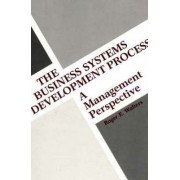 The Business Systems Development Process by R.E. Walters