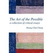 The Art of the Possible by Hyung-Chul Chung