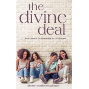 The Divine Deal: Life Lessons on Preparing for Adulthood