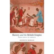 Slavery and the British Empire by Kenneth Morgan