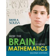 How the Brain Learns Mathematics by David A. Sousa