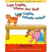 Lupe Lupita, Where Are You?/Lupe Lupita, Donde Estas? by Gladys Rosa-Mendoza