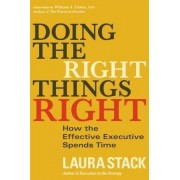 Doing the Right Things Right: How the Effective Executive Spends Time by Stack