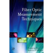 Fiber Optic Measurement Techniques by Rongqing Hui