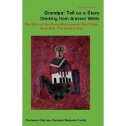 Grandpa! Tell Us a Story Drinking from Ancient Wells the Story of the Game Black People Play/Trilogy Book One by Orchester Benjamin