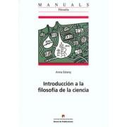Introduccion a la filosofia de la ciencia/ Introduction to Philosophy of Science by Anna Estany