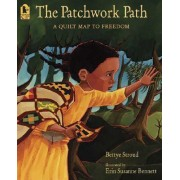 Patchwork Path: A Quilt Map To Freedom by Stroud Bettye