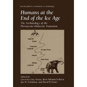 Humans at the End of the Ice Age by Lawrence Guy Straus