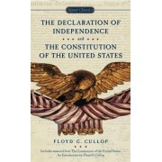 The Declaration of Independence and the Constitution of the United States of America by Floyd G Cullop