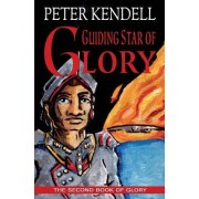 Guiding Star of Glory: The Second Book of Glory