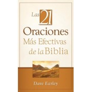Las 21 Oraciones Mas Efectivas de la Biblia = The 21 Monst Effective Prayers of the Bible, Paperback