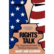 Rights Talk by Mary Ann Glendon