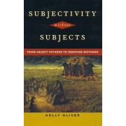 Subjectivity without Subjects by Kelly Oliver