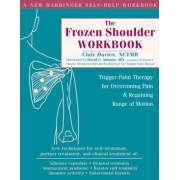 The Frozen Shoulder Workbook: Trigger Point Therapy for Overcoming Pain & Regaining Range of Motion, Paperback
