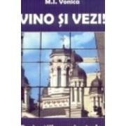Vino Si Vezi Peripetiile Unui Ortodox In Lumea Contemporana - M.I. Vonica