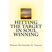 Hitting the Target in Soul Winning