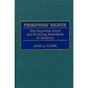 Prisoners' Rights by John A. Fliter