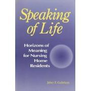 Speaking of Life by Jaber F. Gubrium