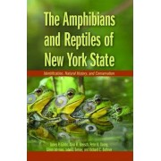 The Amphibians and Reptiles of New York State by James P. Gibbs