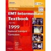 Mosby's EMT-Intermediate Textbook for 1999 National Standard Curriculum by Bruce R Shade