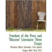 Freedom of the Press and Obscene Literature by Free Speech League (Ne Albert Schroeder