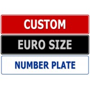 """Custom Novelty Number Plate Euro Size"""