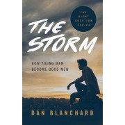 The Storm: How Young Men Become Good Men