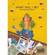 What Will I Be? Starring Carla Carrot by Emily Capstick