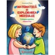 Matematica si explorarea mediului cls 2 culegere - Anastasia Popa