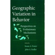 Geographic Variation in Behavior by Susan A. Foster