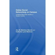 Online Social Networking on Campus by Ana M. Martinez Aleman