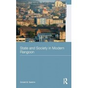 State and Society in Modern Rangoon by Donald M. Seekins