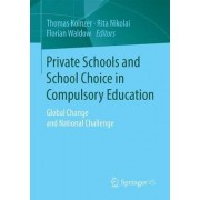 Private Schools and School Choice in Compulsory Education by Thomas Koinzer