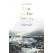 Into the Far Country: Karl Barth and the Modern Subject