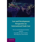 Law and Development Perspective on International Trade Law by Yong-Shik Lee
